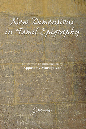 New Dimensions in Tamil Epigraphy, Appasamy Murugaiyan